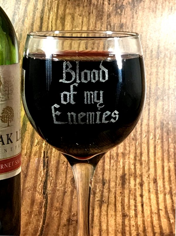 BloodOfMyEnemies02 600x805 - Blood Of My Enemies Wine Glass